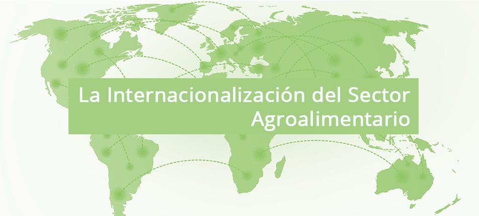 La Internacionalización del Sector Agroalimentario